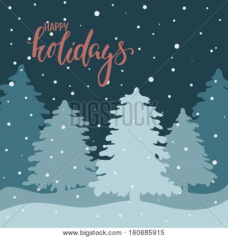 Night landscape with fir forest. Hand drawn calligraphy happy holidays lettering. design holiday greeting cards and invitations of Merry Christmas and Happy New Year and seasonal holidays