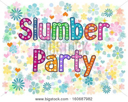 Slumber party - typography Hand lettering card . Word in flowers. Stock vector illustration