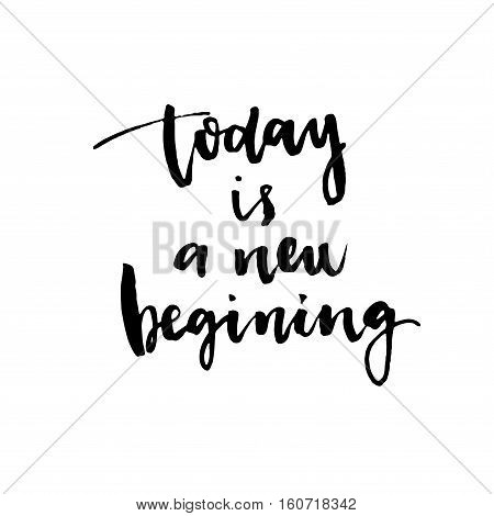 Conceptual Handwritten Phrase Today Is A New Beginning. Handdrawn Lettering Design. Vector Illustrat