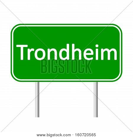 Trondheim road sign isolated on white background.
