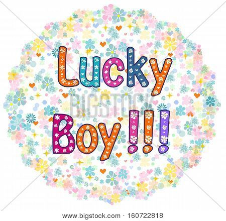 Lucky Boy - card design. Greeting card. decorative lettering text .vector illustration