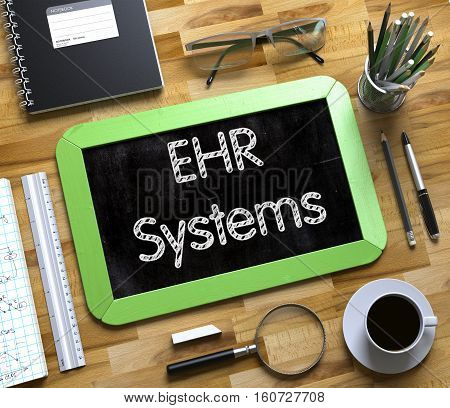 EHR - Electronic Health Record Systems, Handwritten on Small Chalkboard. Green Small Chalkboard with Handwritten Business Concept - EHR Systems. Top View. 3d Rendering.