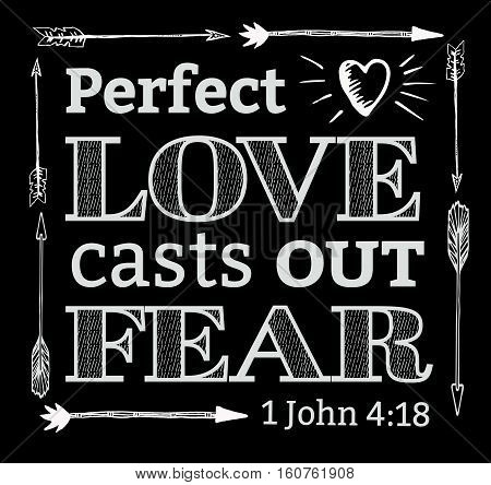 Perfect Love Casts out Fear Bible Verse Typography Design with hand-drawn arrows and heart with light rays