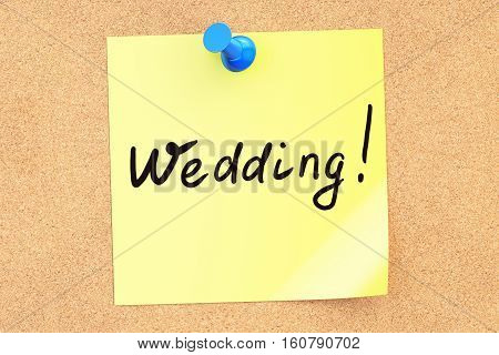 Wedding! Text on a sticky note pinned to a corkboard. 3D rendering