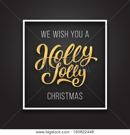 We wish you a Holly Jolly Christmas phrase in frame on luxury black and golden color background. Premium vector illustration with typographic text for Xmas and New Year winter season greetings.
