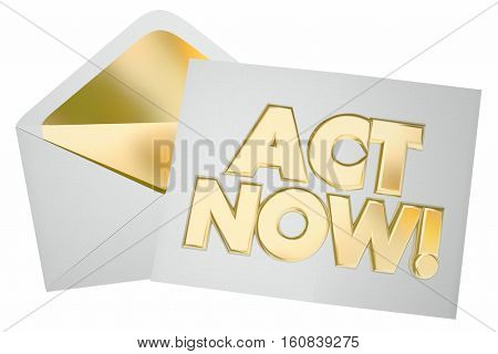 Act Now Take Action Special Offer Message Envelope Letter 3d Illustration