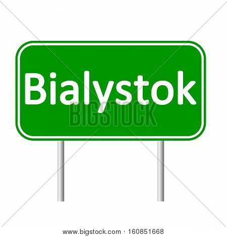Bialystok road sign isolated on white background.
