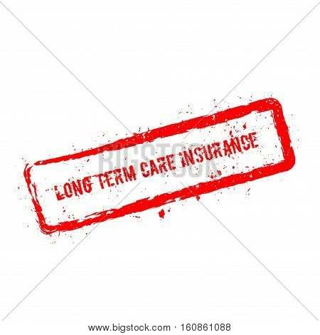 Long Term Care Insurance Red Rubber Stamp Isolated On White Background. Grunge Rectangular Seal With
