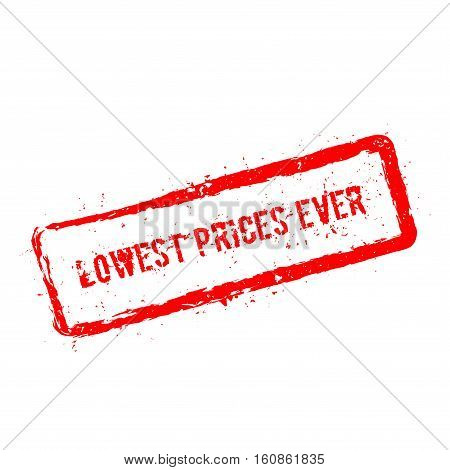 Lowest Prices Ever Red Rubber Stamp Isolated On White Background. Grunge Rectangular Seal With Text,
