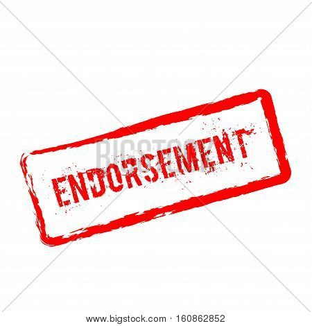Endorsement Red Rubber Stamp Isolated On White Background. Grunge Rectangular Seal With Text, Ink Te