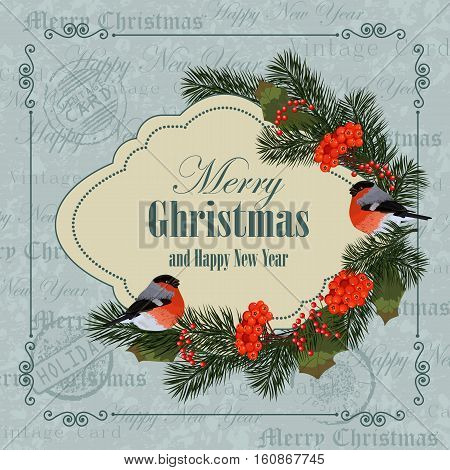 Christmas and New Year greeting card. Bullfinches, pine branches and ash berries. Vintage postcard background.