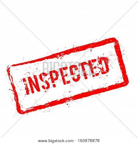 Inspected Red Rubber Stamp Isolated On White Background. Grunge Rectangular Seal With Text, Ink Text