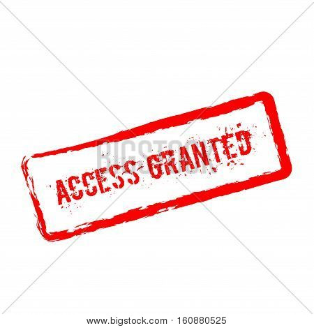 Access Granted Red Rubber Stamp Isolated On White Background. Grunge Rectangular Seal With Text, Ink