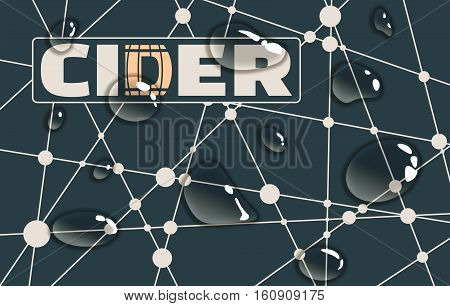 Suitable for poster, promotional leaflet, invitation, banner or magazine cover. Molecule And Communication Background. Unusual font. Connected lines with dots. Cider text. Transparent water drops.