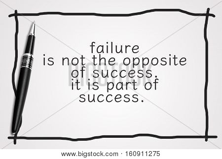Inspirational Motivating Quote On White Paper With Black Pen. Failure Is Not The Opposite Of Success