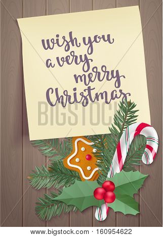 Candy cane, holly, fir and gingerbread Christmas cookie on wooden background. Vector holiday elements with lettering quote on yellow sticker.