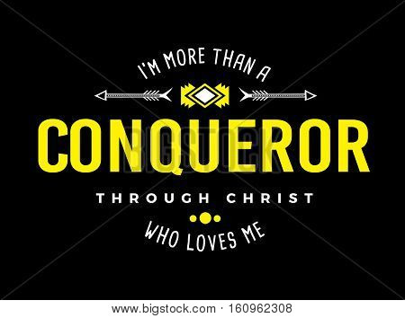 More than a Conqueror Christian Typography Art Emblem Design white and yellow on black