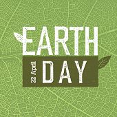 """Grunge Earth Day Logo on green leaf veins texture.  """"Earth day, 22 April"""". Earth day celebration design template. Earth day concept poster poster"""