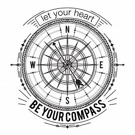 Typography poster with vintage compass and hand drawn elements. Inspirational quote. Let your heart be your compass. Concept design for t-shirt, print, card, tattoo. Vector illustration