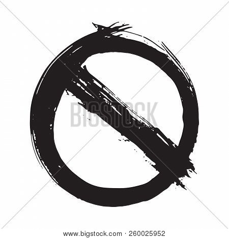 Round Not Allowed Sign, Grunge Textured Hand Drawn Element, Vector Illustration Isolated On White Ba