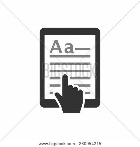 E-book Touchpad Tablet Icon. Tablet With Text And Cursor Hand. E Book, E Reading Concept Vector Icon