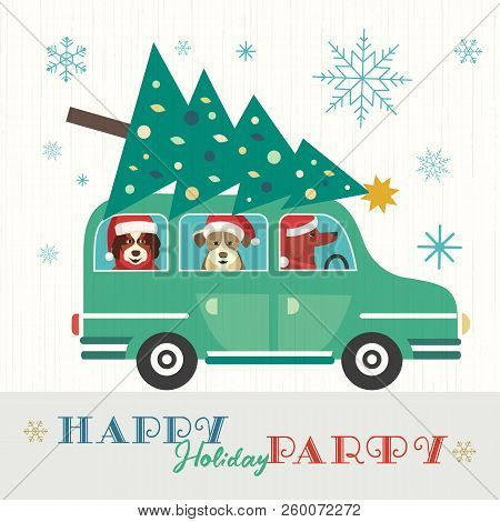 Happy Holidays Party Poster. Cute Comic Dogs In Santa Claus Hat. Christmas Tree On Retro Car. Colorf
