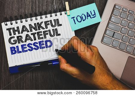 Word Writing Text Thankful Grateful Blessed. Business Concept For Appreciation Gratitude Good Mood A