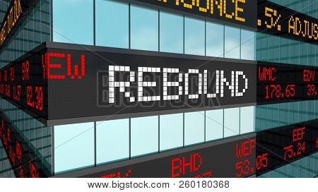 Rebound Prices Come Back Rise Increase Make Money Stock Market Ticker 3d Illustration