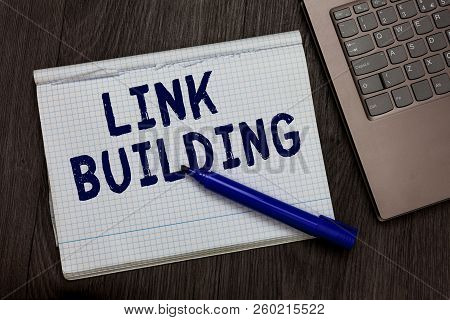 Conceptual Hand Writing Showing Link Building. Business Photo Text Seo Term Exchange Links Acquire H