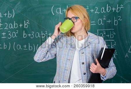 Teacher Drink Tea Or Coffee And Stay Positive. Find Time To Relax And Stay Positive. Keep Positive A