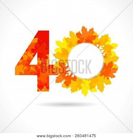 40 Th Years Old Logotype. Bright Red Leaves, Coloured Offer, Congratulating Celebrating Decorating T