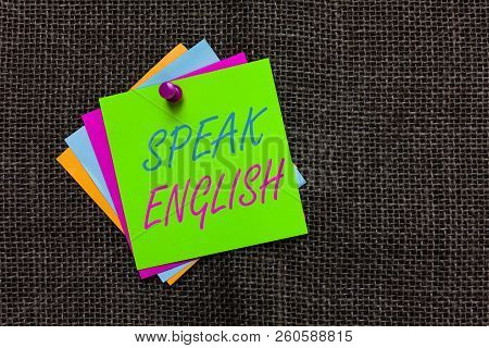 Word Writing Text Speak English. Business Concept For Study Another Foreign Language Online Verbal C