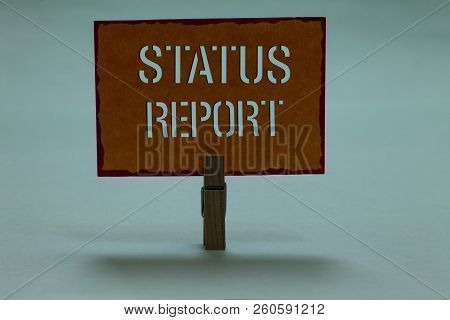 Text Sign Showing Status Report. Conceptual Photo Update Summary Of Situations As Of A Period Of Tim