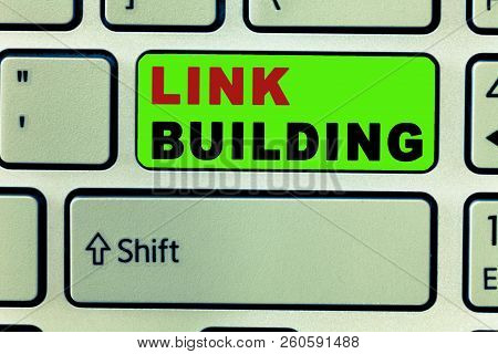 Text Sign Showing Link Building. Conceptual Photo Seo Term Exchange Links Acquire Hyperlinks Indexed