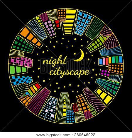 Night Cityscape Round Vector Template. Vector Illustration Of Night Cityscape In A Circle With Neon