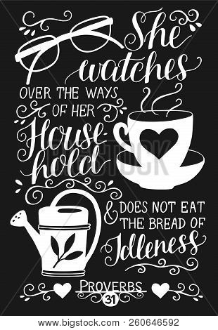 Hand Lettering With Bible Verses She Watches Over The Ways Of Her Household On Black Background. Pro