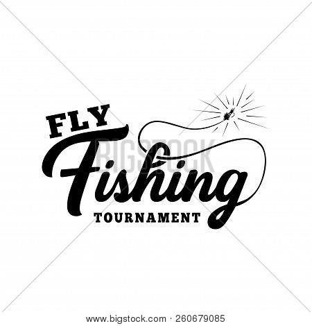 Fly Fishing Tournament. Hand Drawn Lettering. Vector And Illustration.