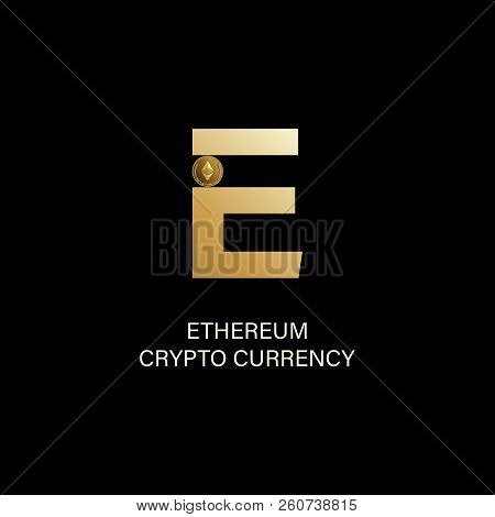 Ethereum. Capital Letter E And Symbol Of A Physical Coin. Gold Sign Of Crypto Currency On A Dark Bac