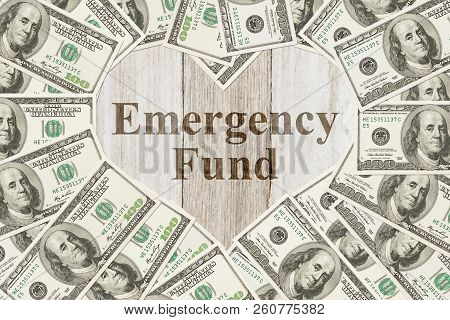 The Love To Have An Emergency Fund Message, One Hundred Dollar Bill In The Shape Of A Heart With A W