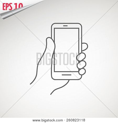 Mobile Phone In Hand. Holding A Smartphone. Hand With Phone Web Line Icon. Isolated On Background