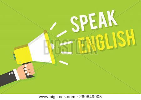 Conceptual Hand Writing Showing Speak English. Business Photo Text Study Another Foreign Language On