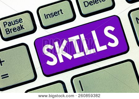 Text Sign Showing Skills. Conceptual Photo Ability To Do Something Well Expertise Getting Better In