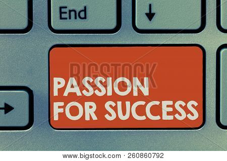 Text sign showing Passion For Success. Conceptual photo Enthusiasm Zeal Drive Motivation Spirit Ethics poster