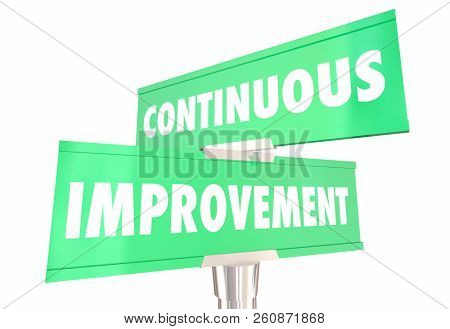 Continuous Improvement Always Getting Better 2 Two Way Road Signs 3d Illustration