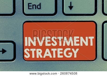 Text Sign Showing Investment Strategy. Conceptual Photo Set Of Rules Procedures Behavior A Guide To