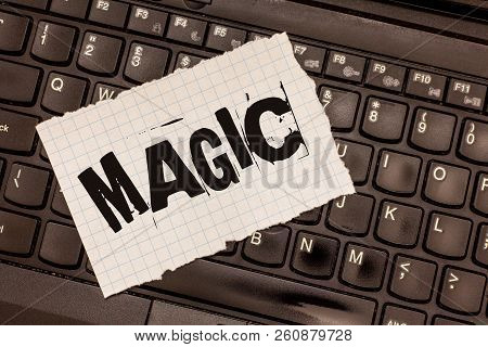 Word Writing Text Magic. Business Concept For Power Of Influencing Events Using Mysterious Or Supern