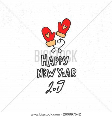 Happy New Year Hand Drawn Lettering And Two Mittens With Heart For Cards, Posters, Bannersetc. Vecto