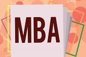 Text sign showing Mba. Conceptual photo Advanced degree in business fields such as administration and marketing poster
