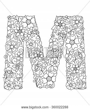 Capital Letter M Patterned With Hand Drawn Doodle Abstract Flowers And Leaves. Monochrome Page Anti
