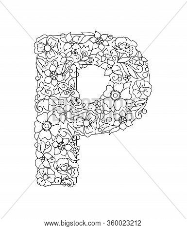 Capital Letter P Patterned With Hand Drawn Doodle Abstract Flowers And Leaves. Monochrome Page Anti